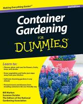 Container Gardening For Dummies: Edition 2