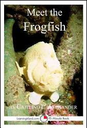 Meet the Frogfish: A 15-Minute Book for Early Readers