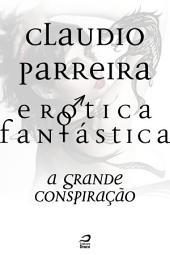 Erótica Fantástica - A grande conspiração