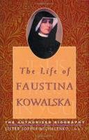 The Life of Faustina Kowalska