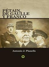 Pétain, De Gaulle y Franco (Edición Digital)