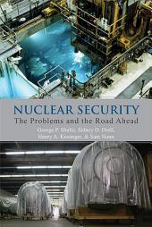 Nuclear Security: The Problems and the Road Ahead