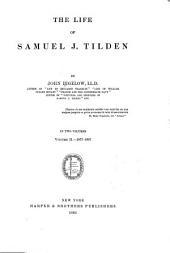 The Life of Samuel J. Tilden: Volume 2