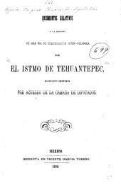 Documentos relativos á la apertura de una via de comunicacion inter-oceanica por el istmo de Tehuantepec