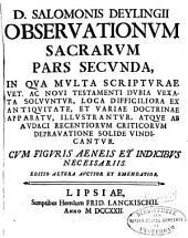 Observationum sacrarum pars prima [-V]: in qua multa scripturae veteris ac novi testamenti dubia vexata solvuntur ...