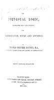 The Port Royal Logic  Translated from the French  with Introduction  Notes  and Appendix  by T  S  Baynes     Second Edition  Enlarged PDF