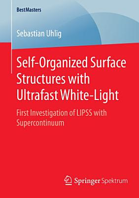 Self Organized Surface Structures with Ultrafast White Light