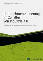 Unternehmenssteuerung im Zeitalter von Industrie 4 0 PDF
