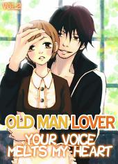 (TL) Your Voice Melts My Heart Vol.2 - Old Man Lover: Old Man Lover