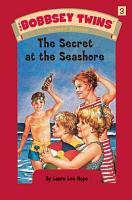Bobbsey Twins 03  The Secret at the Seashore PDF