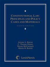 Constitutional Law: Principles and Policy, Cases and Materials: Edition 8