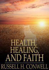 Health, Healing, and Faith: Effective Prayer