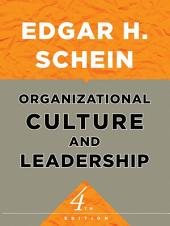 Organizational Culture and Leadership: Edition 4