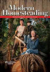 Modern Homesteading: Rediscovering the American Dream
