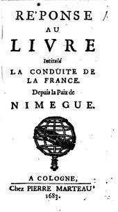 Reponse Au Livre Intitulé La Conduite De La France Depuis la Paix de Nimegue