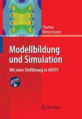 Modellbildung und Simulation: Mit einer Einführung in ANSYS