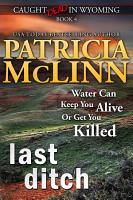 Last Ditch  Caught Dead in Wyoming  Book 4  PDF