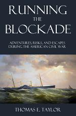 Running the Blockade During the American Civil War (Abridged, Annotated)