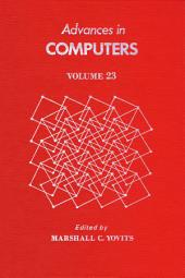 Advances in Computers: Volume 23