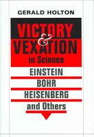 Victory and Vexation in Science PDF