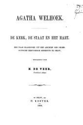 Agatha Welhoek: de kerk, de staat en het hart : een paar bladz. uit het archief der Nederl. Herv. Gem. te Delft