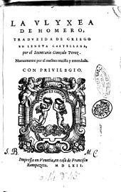 La Vlyxea de Homero, traduzida de griego en lengua castellana, por el secretario Gonçalo Perez. Nueuamente por el mesmo reuista y emendada