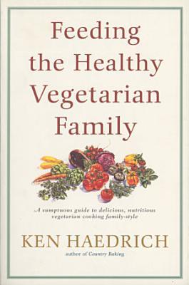 Feeding the Healthy Vegetarian Family