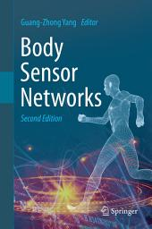 Body Sensor Networks: Edition 2