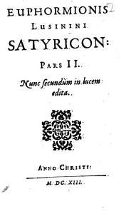 Euphormionis Lusinini Satyrica: Partes III.