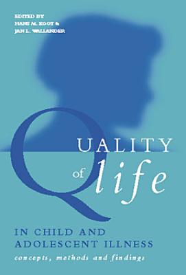 Quality of Life in Child and Adolescent Illness PDF