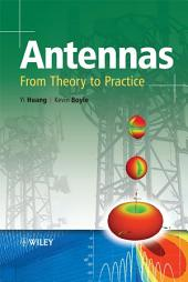 Antennas: From Theory to Practice