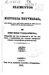 Elementos de historia universal: obra escrita para que pueda servir de testo [sic] en los institutos de segunda enseñanza, Volumen 1