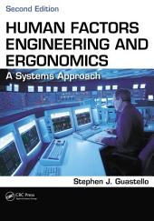 Human Factors Engineering and Ergonomics: A Systems Approach, Second Edition, Edition 2