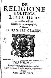De religione politica: liber unus : secundum editus, aaccessis certis paragraphis