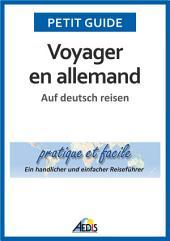 Voyager en allemand: Auf deutsch reisen