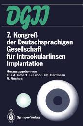 7. Kongreß der Deutschsprachigen Gesellschaft für Intraokularlinsen Implantation: 4. bis 6. März 1993, Zürich