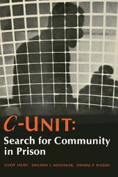 C-Unit: Search for Community in Prison