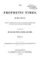 The Prophetic Times: Volume 1