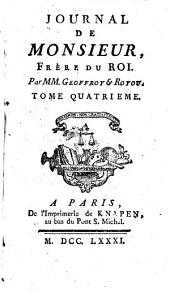 Journal de Monsieur: frère du roi ..., Volume4
