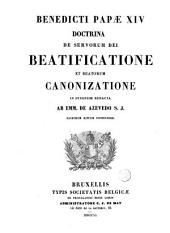 Benedicti Papae XIV. Doctrina De Servorum Dei Beatificatione Et Beatorum Canonizatione