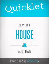 Quicklet on House Season 6