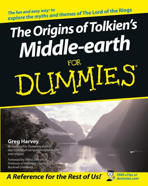 The Origins of Tolkien s Middle earth For Dummies PDF