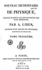 Nouveau dictionnaire de physique rédigé d'après les découvertes les plus modernes