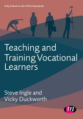 Teaching and Training Vocational Learners
