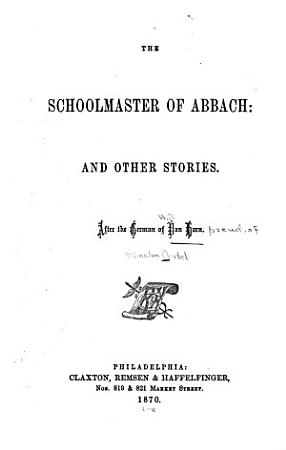 The Schoolmaster of Abbach  and Other Stories PDF