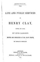 The Life and Public Services of Henry Clay  Down to 1848 PDF