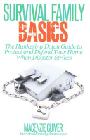 The Hunkering Down Guide to Protect and Defend Your Home When Disaster Strikes