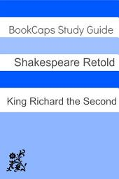 King Richard the Second in Plain and Simple English (a Modern Translation and the Original Version)