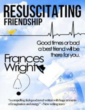Resuscitating Friendship