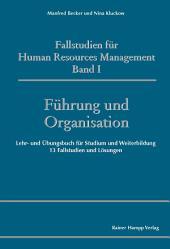 Fallstudien für Human Resources Management, Band I, Führung und Organisation